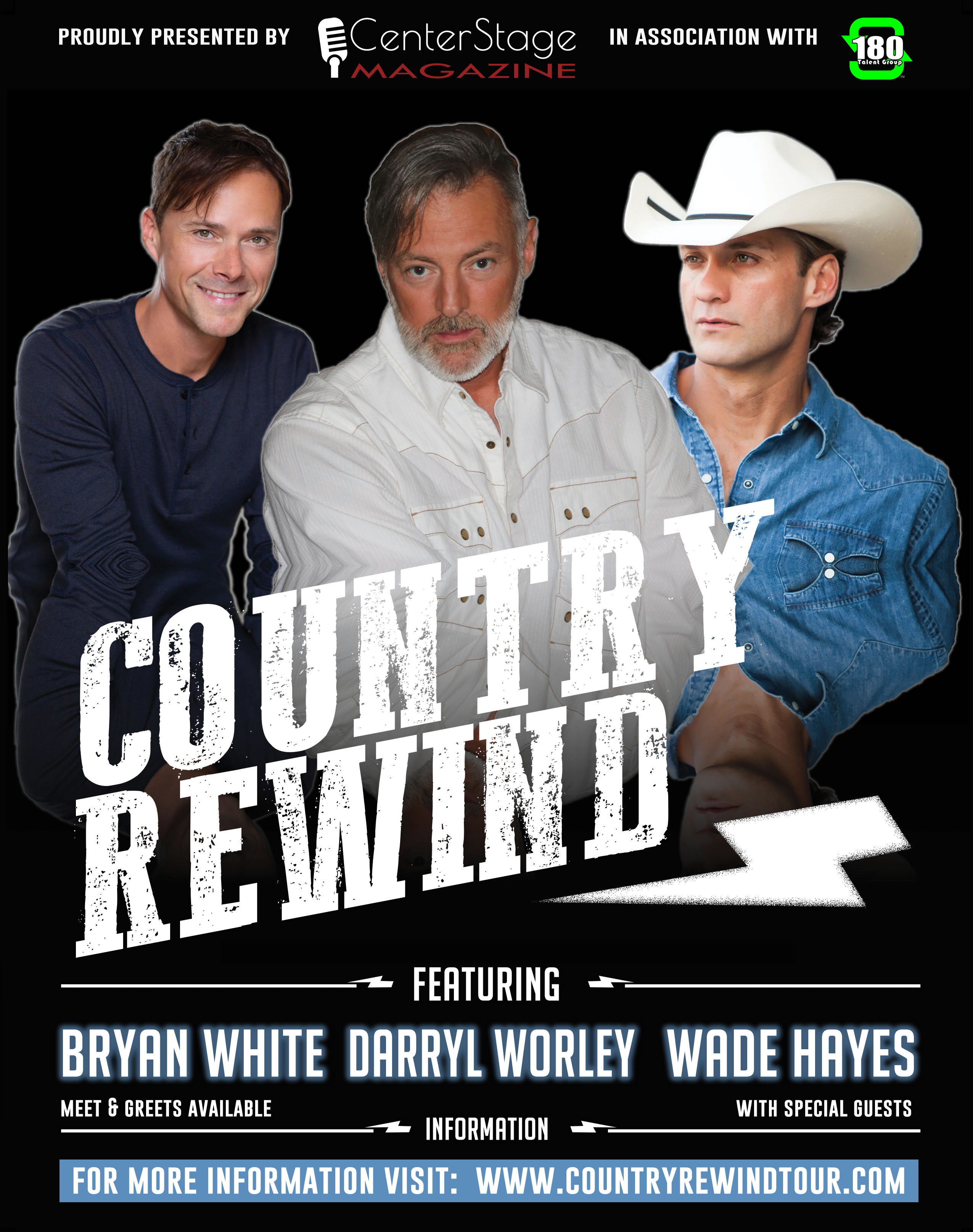 Country Rewind Tour featuring Bryan White, Darryl Worley, Andy Griggs, & Wade Hayes presented by Center Stage Magazine in association with 180 Talent Group